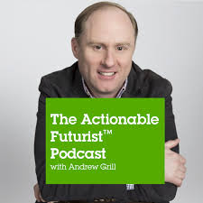 The Actionable Futurist™ Podcast