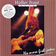 <b>Walter Trout</b> Band - <b>Live</b> (No More Fish Jokes) (1992, CD)   Discogs