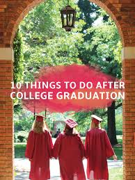 things to do after college graduation