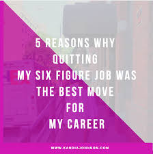 reasons why quitting my six figure corporate job was the best must articles