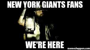 new york giants fans we're here meme - (8228) | Memes Happen via Relatably.com