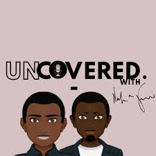 Uncovered with Nick and Femi