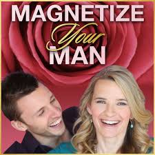 Dating Tips, Relationships & Dating Advice For Single Women Podcast | Magnetize Your Man