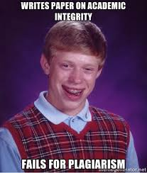 writes paper on academic integrity fails for plagiarism - Bad luck ... via Relatably.com