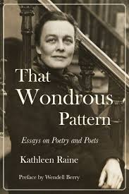 com that wondrous pattern essays on poetry and poets com that wondrous pattern essays on poetry and poets 9781619029231 kathleen raine brian keeble wendell berry books