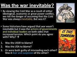 who was to blame for the breakdown of the grand alliance  l o – to    was the war inevitable  by viewing the cold war as a result of either ideological