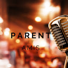 Parent et Amis