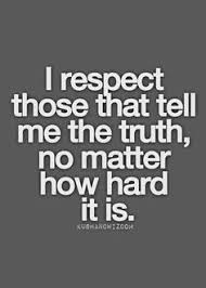 Honesty -even IF the Truth HuRtZ on Pinterest | Loyalty, Get Over ...