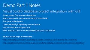 presentation on visual studio database projects integration what we ve shown so far can work great for teams of 3 5 developers however using a fileshare makes things harder than it needs to be and doesn t get the