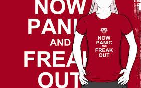 Now Panic and Freak Out Meme T-Shirt   Teesd.com - The funniest t ... via Relatably.com