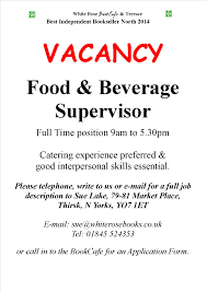 we are recruiting white rose bookcafe news poster vacancy food beverage supervisor feb 2017
