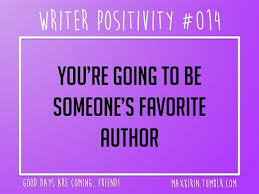 ideas about writing motivation on pinterest   writers  essay      daily writer positivity      you    re going to be someone    s favorite author
