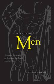 the history of men essays in the history of american and british essays in the history of american and british masculinities m kimmel 2005 by virginijus kincinaitis issuu
