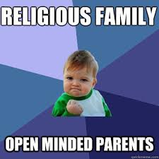 religious family open minded parents - Success Kid - quickmeme via Relatably.com