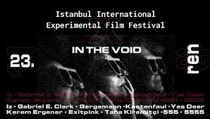 Istanbul Experimental X In The Void | Istanbul International ...