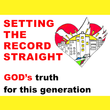 Setting the Record Straight: God's truth for this generation