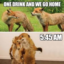 One drink and we go home meme @funnycrazyviral | funnycrazyviral ... via Relatably.com