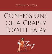 Confessions of a Crappy Tooth Fairy | Foxy Wine Pocket via Relatably.com