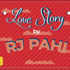 RED FM LOVE STORY by RJ PAHI