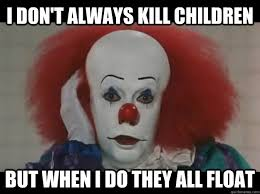 The Most Interesting Pennywise memes | quickmeme via Relatably.com