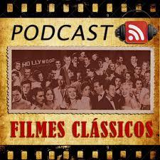 Podcast Filmes Clássicos