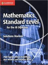 Mathematics for the IB Diploma Standard <b>Level</b> Solutions Manual ...