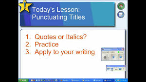 quotes or italics how to punctuate titles in your essay how to punctuate titles in your essay