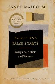 forty one false starts essays on artists and writers janet forty one false starts essays on artists and writers janet malcolm ian frazier 9780374534585 com books