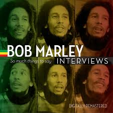 bob interviews so much things to say marley bob interviews so much things to say