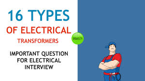 how many types of transformer do you know interview question how many types of transformer do you know interview question