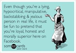 Even though you're a lying, hypocritical, manipulative ... via Relatably.com