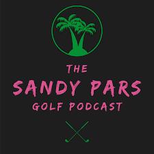The Sandy Pars Golf Podcast