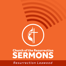 Church of the Resurrection Leawood Sermons