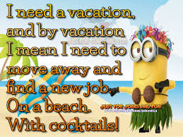 i need a vacation funny minion quote pictures photos and images i need a vacation funny minion quote