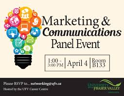 ufv events 2017 marketing communications panel event are you interested in a career in marketing or communications industry professionals will give students advice on how to transition from school to work as