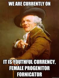 We are currently on IT is youthful currency, female progenitor ... via Relatably.com