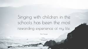 pete seeger quote singing children in the schools has been pete seeger quote singing children in the schools has been the most rewarding