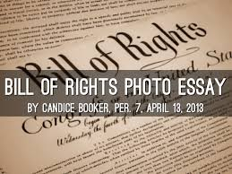 bill of rights essay by candice booker bill of rights photo essay