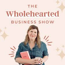 The Wholehearted Business Show