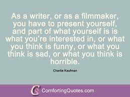 16 Sayings By Charlie Kaufman | ComfortingQuotes.com via Relatably.com
