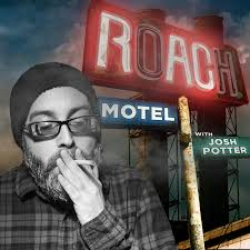 Roach Motel with Josh Potter