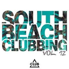 South Beach Clubbing Vol. 12 from Club Session on Beatport