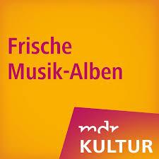 MDR KULTUR empfiehlt: Frische Musik-Alben