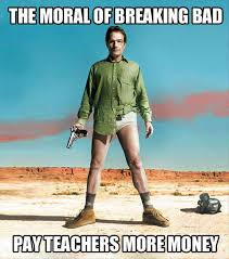 Funny meme - The moral of breaking bad | Funny Dirty Adult Jokes ... via Relatably.com