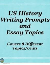 essay topics warm and writing on pinterest these are  writing prompts or essay topics covering  different us history units great