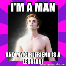i'm a man and my girlfriend is a lesbiaN! - Glittering ... via Relatably.com