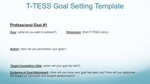 setting your goals for ttess memorial hs training 11 t tess goal setting template professional goal 1 goal what do you