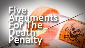 five arguments for the death penalty five arguments for the death penalty