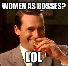 womenasbosses.jpg via Relatably.com