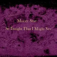 <b>Mazzy Star</b> - <b>So</b> Tonight That I Might See - CD – Rough Trade